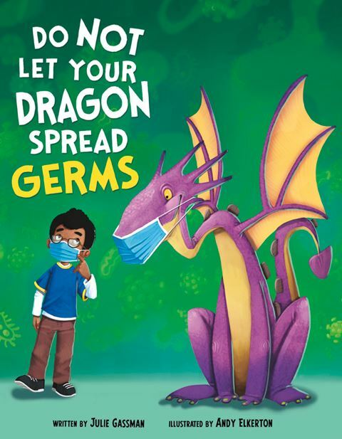 Do Not Let Your Dragon Spread Germs, dragons, COVID-19, children's books about covid, children's books about viruses, books about diseases for kids, books about viruses for kids, kids books with dragons