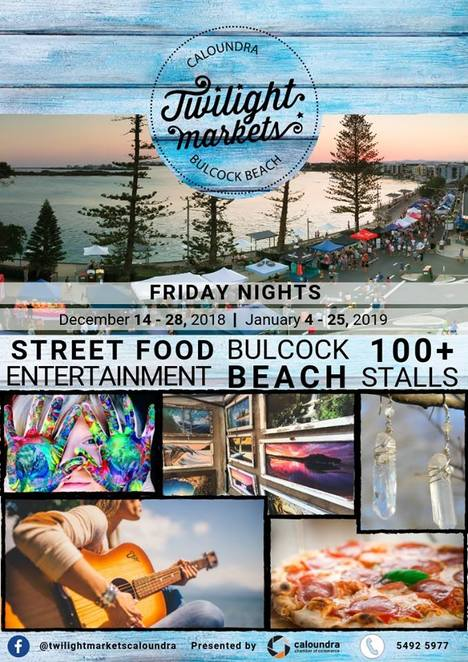 Summer Twilight Markets Caloundra, December 2018 and January 2019, seven weeks, Friday nights, friends, family, eating out, sunsets, shopping, Bulcock Beach, locals, holidaymakers, street food, gourmet lollies, fashion, jewellery, live music, street performers, Pumicestone Passage, Downtown Caloundra Street Art Trail, food trucks, stallholder applications