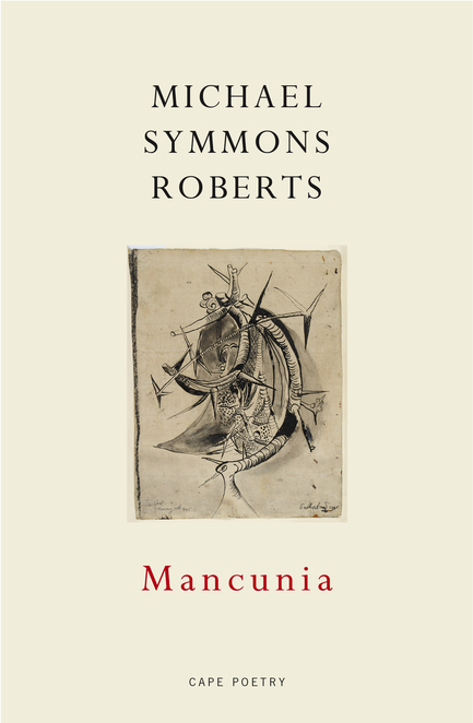 Mancunia, Michael Symmons Roberts,Jonathan Cape Poetry