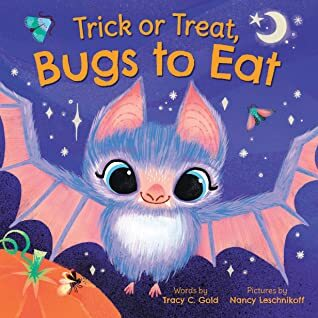 Trick or Treat Bugs to Eat, books about bats for kids, books about bats for children, bat books for children, animal books for kids 2021, new kids books 2021, kids books published in 2021, Halloween books for kids, books about Halloween for kids, children's books about Halloween