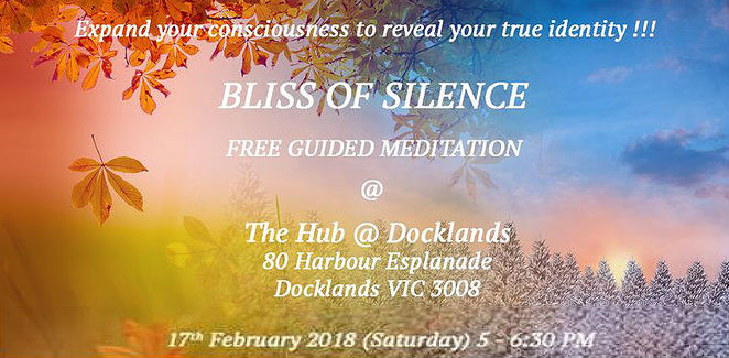 free guided meditation, docklands, the hub at docklands, community event, fun things to do, relaxation, slow down, smell the roses, free event, meditate, silence our mind, bliss of silence, expand your consciousness, reveal your true identity, new age,, spiritual aspirant