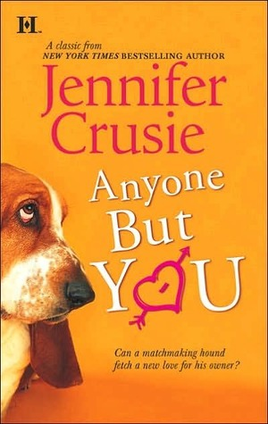 Anyone But You, Jennifer Crusie, books for dog lovers, must read books for dog lovers, romance novel, books about dogs