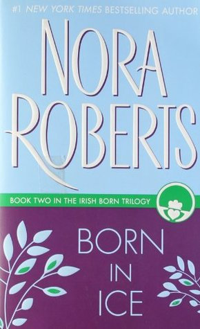 Born in Ice, Nora Roberts, contemporary romance, Irish romance,Romantic Reads for Valentines Day