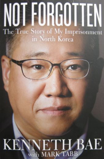 Not Forgotten True Story North Korea Kenneth Bae