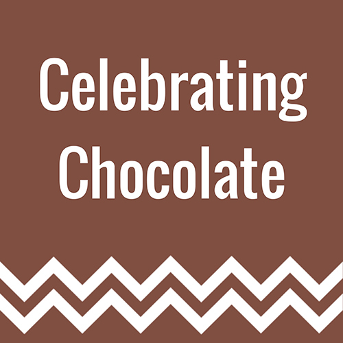 Celebrating Chocolate