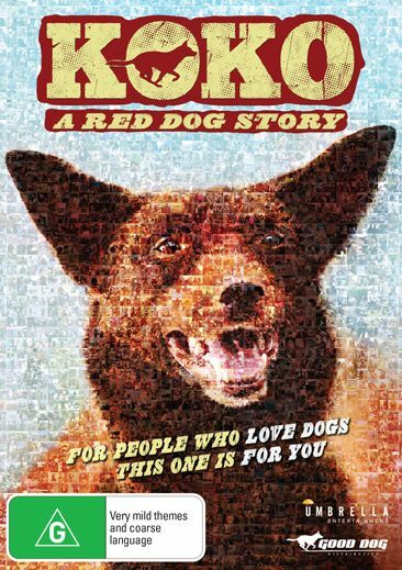 koko a red dog story documentary review 2020, cinema, performing arts, entertainment, fun things to do, story about a dog actor, family film, aaron mccann, dominic pearce, jason isaacs, felix williamson, sarah woods, kriv stenders, carol hobday, nelson woss, good dog enterprises, screen australia, screen west