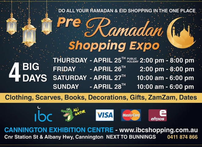 perth's annual pre-ramadan shopping expo 2019, community event, fun things to do, cultural event, cannington exhibition centre and showgrounds, eid shopping, ramadan shopping, anzac day public holiday, family fun, shopping, clothing, scarves, books, decorations, gifts, zam zam, dates, mosque hangings, imam nawawi, hadith and fiqh scholar, riyad us saliheen, muslim household, darussalam, ibc shopping, the islamic lifestyle store