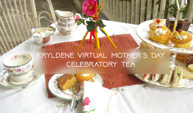 eryldene historic house and garden 2020, eryldene mother's day virtual celebratory tea 2020, community event, fun things to do, virtual afternoon tea, virtual morning tea online, fun things to do, covid-19, stay home and have tea