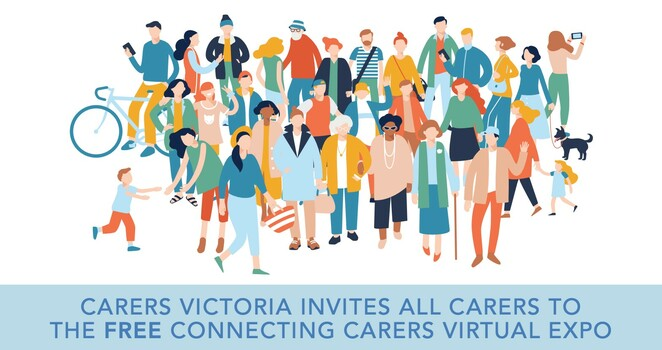 carers victoria australia, community event, fun things to do, carer gateway, connecting carers virtual expo 2020, expert speakers carers victoria, local service providers for carers, information for caring role, activities and events, boost your health and wellbeing, ndis, carers benefits, aged care, health and wellness events, fun activities