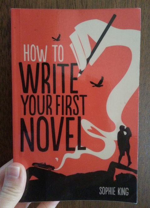 How to write your first novel, Sophie King, Book, Front Cover