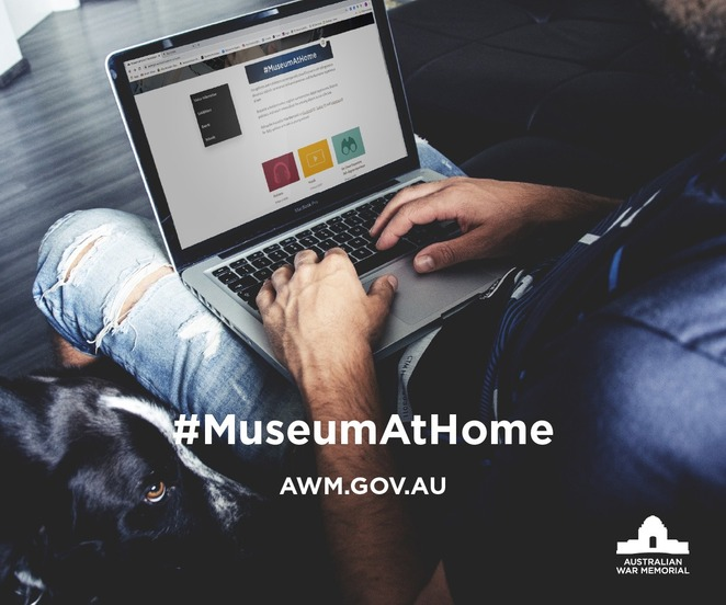 museums at home, australian war meorial, virtual, digital, podcasts, video, things to do, anzac day, 2020, coronavirus,
