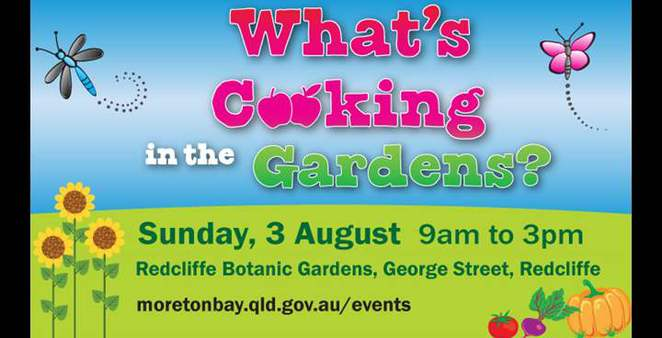 What's cooking in the gardens, redcliffe events, moreton shire council events