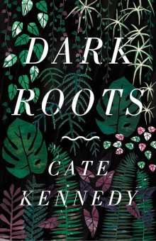 Cate Kennedy, Dark Roots, Novelist, Fiction, Non Fiction, Short Stories, Learn, Masterclass, Workshop, Goolwa, S, Author