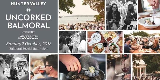 uncorked balmoral food and wine festival 2018, hunter valley wine and tourism association, hunter valley, balmoral beach, wine selectors, the esplanade, market stalls, live music, food and wine, festival, wine tasting, community event, fun things to do, beach side