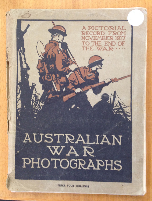Australian War Photographs. A Pictorial Record from November 1917 to the End of the War, WILKINS, Captain George Hubert (editor)