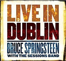 bruce springsteen, live in dublin, sessions band, album, live