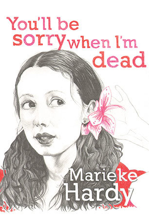 Marieke Hardy, You'll Be Sorry When I'm Dead, book, cover