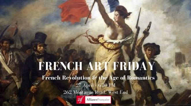 Alliance Française, French Art Friday, West End, French Revolution, Age of Romantics, Florence Thiriot, wine, history,