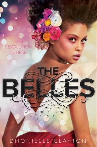 The Belles, young adult novel, young adult fantasy, young adult, YA, YA novel, Dhonielle Clayton