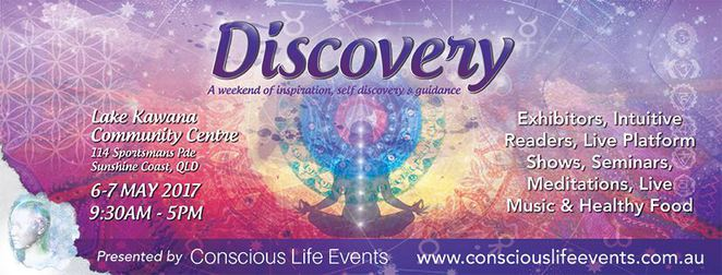 Discovery Expo 2017, Spiritual and Metaphysical Expo, Lake Kawana Community Centre, self-discovery journey, rekindle your spirit, guidance, clarity, self-development and coaching gurus, psychic readings, live platform shows, talks, workshops, meditations, exhibitors, healthy food, refreshments, conscious music, disable friendly