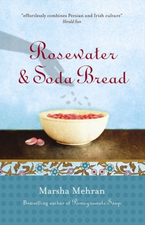 Rosewater and Soda Bread Marsha Mehran