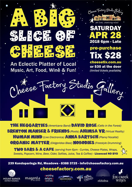 a big slice of cheese, cheese fectory studio gallery, cmmunity event, fun things to do, anna barstch, live band, entertainment, workshop bar, amphitheatre, live electronica, human mind, david rose, cello player, the nobodies, americana band, the heggarties, ahimsa vr, a living doll exhibition, paintings, mosaics, art gallery, food and wine, night life, date night
