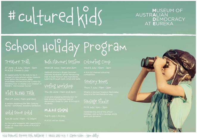 made, cultured kids, kid's bling talk, hold some gold, bush flavours session, voting workshop,colouring comp, sensory boxes, sausage sizzle, museum of australian democracy at eureka, school holiday activity in ballarat, kid friendly, winter treasure hunt, make snowflakes, saltbush kitchen, curated kids corner, fun for kids, holiday activities