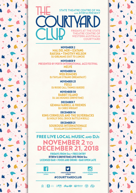 the courtyard club 2018, community event, music event, fun things to do, perth cultural centre, state theatre centre of wa, rtrfm 92.1, live music, mal de mer, izatang, raksha, tommy nelson, dj girlname, out to lunch, melve, perth international jazz festival 2018, web rumors, dj taylah strano, breakfast with taylah, feels, dj roski, all things queer, rabbit island, dj jas hughes, drivetime, gemma farrell & friends, leto, dj chris wright, giant steps, king cornelius and the silverbacks, dj holly doll, rock rattle n roll, soukouss internationale, dj aslan, cloudwaves