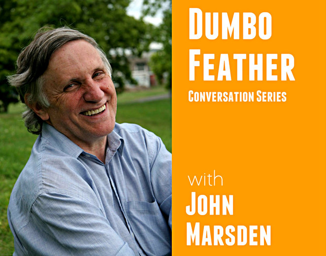 john marsden, dumbo feather conversation series, the white house, st kilda, australian author, community event, conversations with likeminded folks, tomorrow when the war began, the ellie chronicles, so much to tell you, candlebark, tye