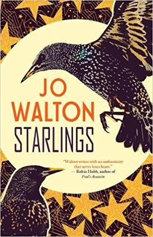 Starlings, short story collection, short stories, speculative fiction, specfic poetry, Jo Walton