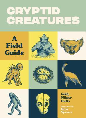 cryptid creatures, cryptids, books about cryptids, non fiction, mysterious animals, myths, yeti, bigfoot, drop bears