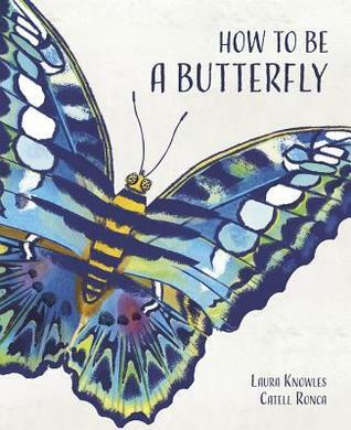 How to be a butterfly, science books for kids, non fiction for kids, books for kids, children's books, science books for children, books about butterflies