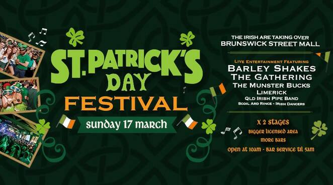 st patrick's day festival 2019, finn mccool's fortitude valley, community event, fun things to do, irish celebrations, brunswick street mall, festival vibes, date night, night life, food stalls, pop up bars, vintage truck with tap, beers, kilkenny, magner, guineness, live entertainment, two stages, barley shakes, the gathering, the munster bucks, limerick, quld irish pipe band, scoil ard rince, irish dancers, fun event, promotions, giveaways, bar service, the mighty craic