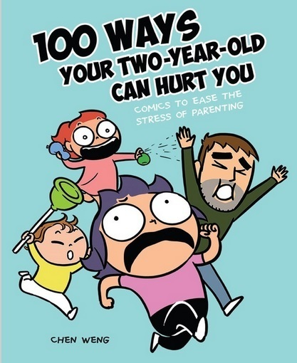 100 Ways Your Two-Year-Old Can Hurt You Chen Weng