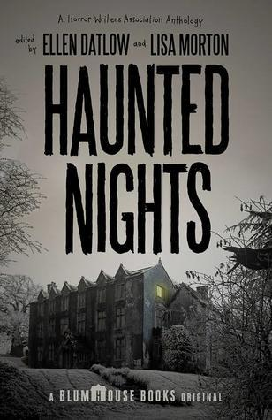 Haunted Nights, short stories, Halloween stories, stories for Halloween, short horror stories, Ellen Datlow, Lisa Morton