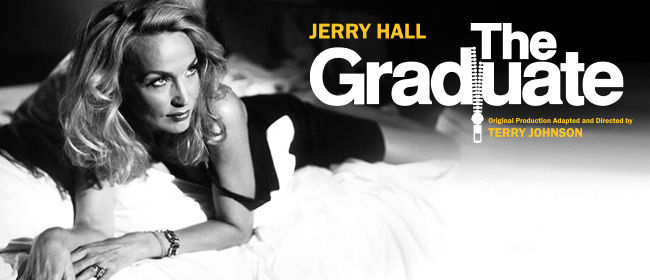 Jerry Hall stars in The Graduate