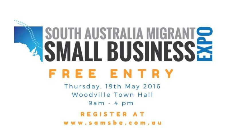 South Australia Migrant Small Business Expo - Adelaide