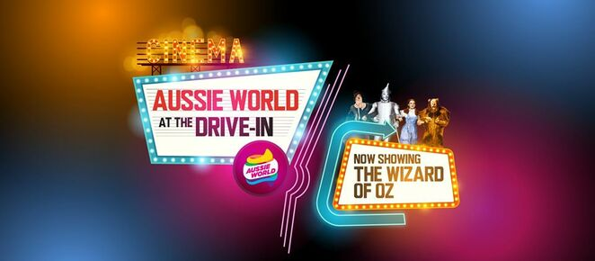 The Drive In at Aussie World, The Wizard of Oz, old-school drive-in, all ages, family, first in, best parked, blankets, pillows, sleeping bags, eat, drink, relax, movie snacks, social distancing, pre-print tickets
