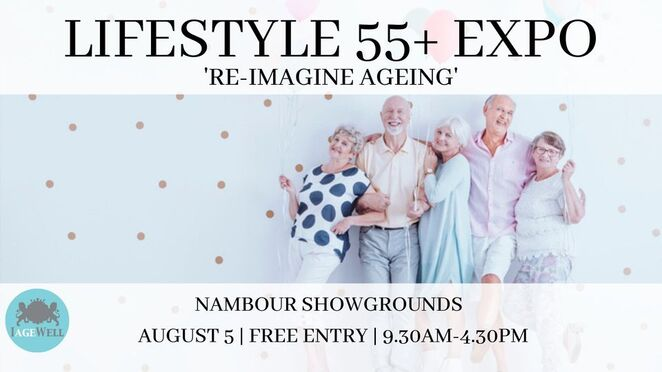 LifeStyle 55Plus Expo, FREE event, young-at-heart community, IAgeWell, age well, thrive in senior years, Nambour Showgrounds, 130 exhibitors, not-to-be-missed, travel, health and wellness, insurance, recreation and fitness, employment and education, financial and retirement planning, clothing, fashion, accessories, beauty services, aged care, government services, independent living products, holistic living options, community groups, pickleball court, Tai Chi, yoga, live entertainment, Kitty Kats, Brontes Band, Buderim Mens Choir, U3A, Re-Imagine Ageing, Re-image the Possibilities, covid safe measures, register for free admission