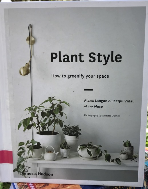 Books, book reviews, plant style, how to greenify your space, Alana Langan, Jacqui vidal