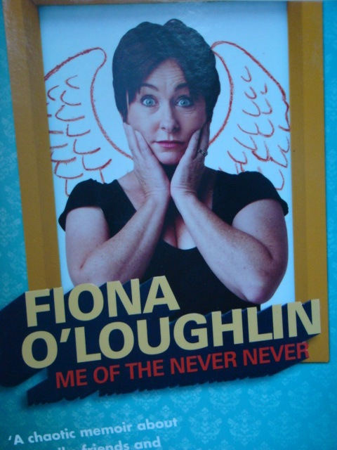 Me of the Never Never: The chaotic life and times of Fiona OLoughlin