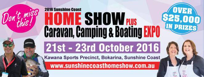 Sunshine Coast Home Show Plus Caravan, Camping & Boating Expo, home, lifestyle products, building, renovating, green living, home improvements, homewares, kitchenware, electrical, pools, spas, finance, gardening, first aid kits, solar power, 92.7 MIX FM, prizes, free entertainment, bargains