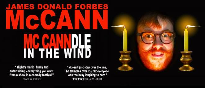 Raj House, Adelaide Fringe, Fringe, Comedy, McCann-dle in the Wind, James McCann, James Donald Forbes McCann