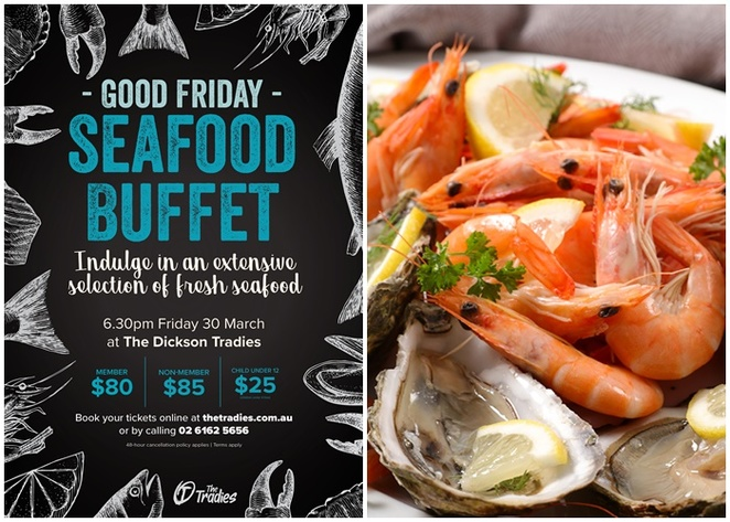 the tradies, good friday, canberra, seafood buffet, ACT, whats on, easter friday, buffet, seafood buffets in canberra,