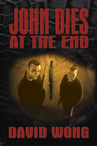 John Dies at the End, David Wong, John Cheese, horror novel, scary books for Halloween
