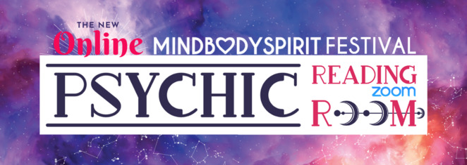 mind body spirit festival psychic reading zoom room 2020, community event, fun things to do, tarot, clairvoyance, mediumship, astrology, online psychic readings, new age, your future, personal development, life advice, see your future, fortune tellers