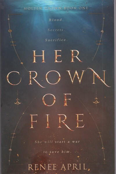 renee, april, crown, fire, book, novel, cover