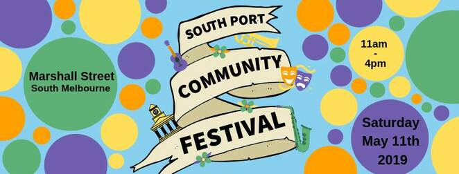 south port community festival 2019, community event, fun things to do, south port community housing group, free event, spchg, community housing, live music, activities, performances, good and drink, art gallery, community stalls, markets, information, workshops, south melbourne town hall, south melbourne community, port melbourne community