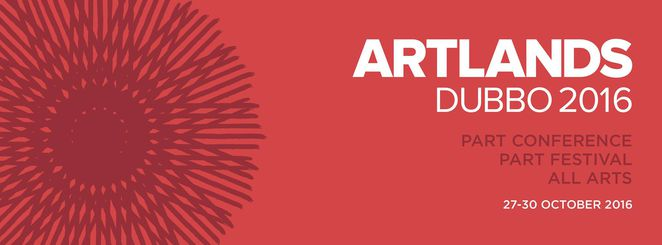 Support for the arts, NSW regional arts festivals, festivals and conferences for artists, Artlands Dubbo 2016, things to do in Dubbo, Arts festivals in Australia
