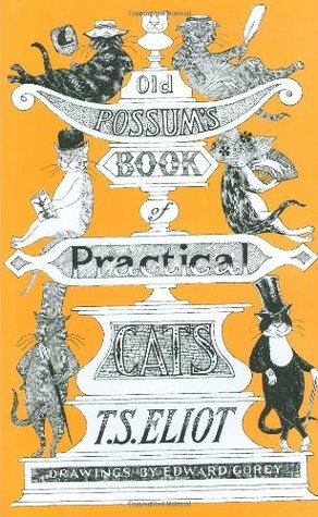 T.S. Eliot, Old Possum's Book of Practical Cats, poems about cats